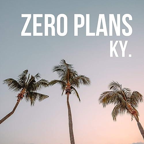 Zero Plans [Explicit]