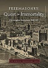 Freemasonry: Quest for Immortality (The Spiritual Freemasonry series)