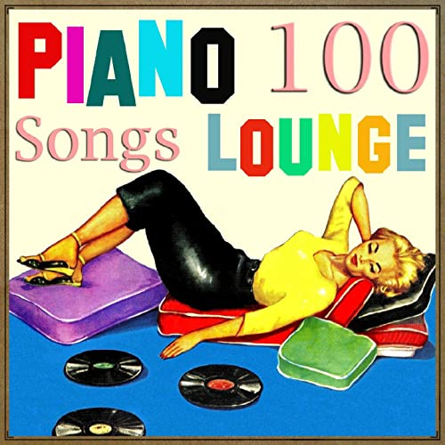 Piano Lounge. 100 Songs