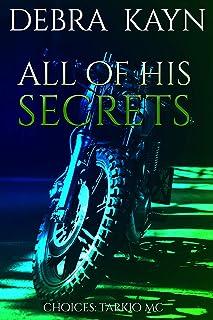All Of His Secrets (Choices: Tarkio MC Book 4)