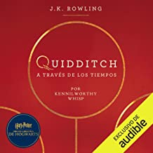 Quidditch a través de los tiempos [Quidditch Through the Ages]: Harry Potter Libro de la Biblioteca Hogwarts