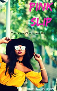 Pink Slip (The Spies Who Loved Her Book 1) (English Edition)