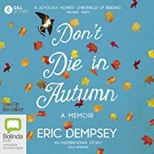 Don't Die in Autumn: The Magic and Madness of a Life for the Birds