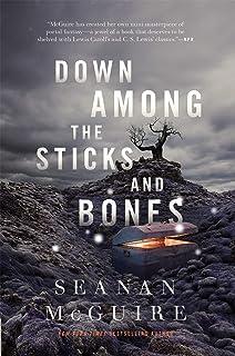 Down Among The Sticks And Bones: Wayward Children #2
