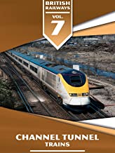 British Railways Volume 7: Channel Tunnel Trains