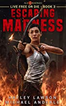Escaping Madness: Age Of Madness - A Kurtherian Gambit Series (Live Free Or Die Book 3)