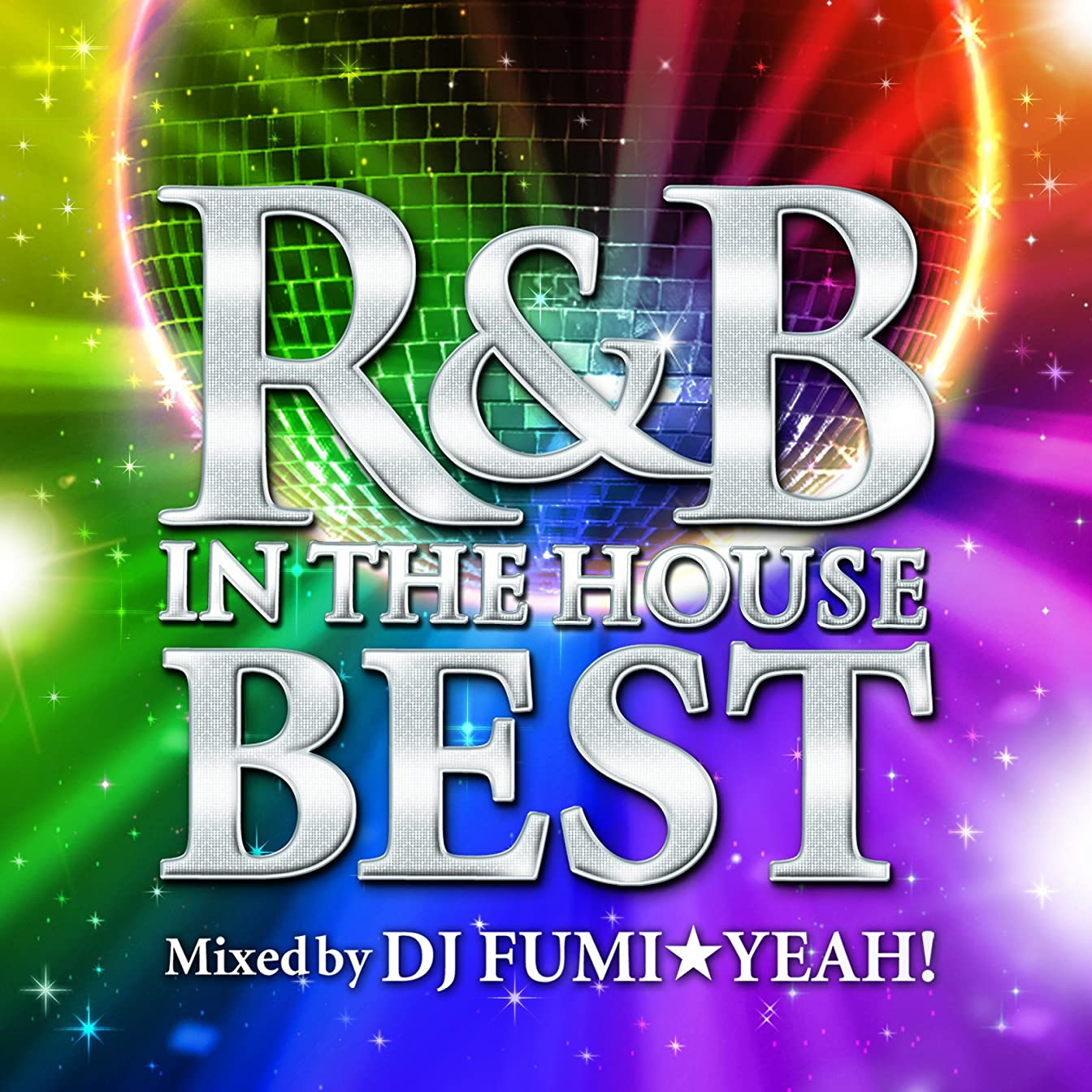 やむを得ないと組む止まるR&B IN THE HOUSE-BEST-mixed by DJ FUMI★YEAH!