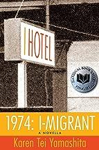 1974: I-Migrant: A Novella (I Hotel Book 7)