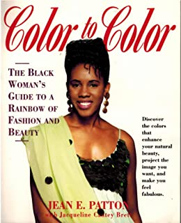 Color to Color: Guide for the Woman of Color to a Rainbow of Fashion & Beauty