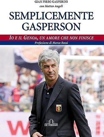 Semplicemente Gasperson: Io e il Genoa, un amore che non finisce
