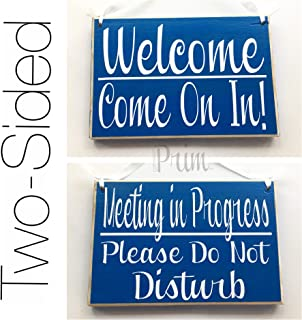Prim and Proper Decor 8x6 Two Sided Meeting in Progress Please Do Not Disturb/Welcome Come on in (Choose Color) Custom Wood Sign Welcome Home Office Door in Session Hanger