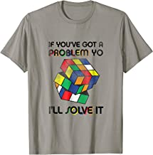 If Youve Got a Problem Yo Ill Solve It Rubik Cube 90s T-s