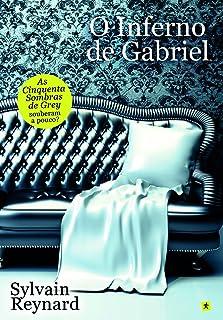 O Inferno de Gabriel A Saga de Gabriel - Livro I (Portuguese Edition)