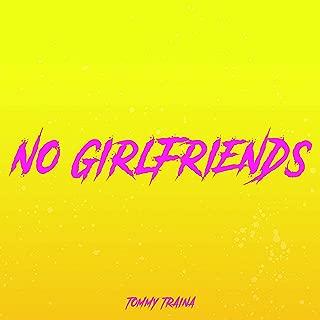 No Girlfriends [Explicit]