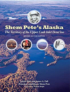Shem Pete's Alaska: The Territory of the Upper Cook Inlet Dena'ina