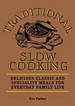 Traditional Slow Cooking (Traditional Cooking Techniques Book 2)