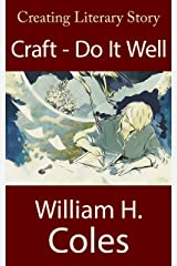 Creating Literary Story: Craft - Do It Well: Book Two (Creating Literary Stories 2) Kindle Edition