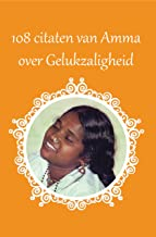108 citaten van Amma over gelukzaligheid (Dutch Edition)