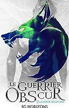 Le guerrier obscur (La Horde des Lycans, T.2)