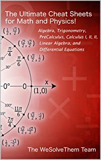 Ultimate Cheat Sheet for College Math: Algebra - Trig - Calculus - Linear Algebra - Diff Eq. (The Ultimate Cheat Sheets for Math and Physics! Book 11)