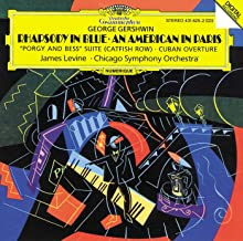 Gershwin: Rhapsody in Blue / An American in Paris / Porgy and Bess Suite Catfish Row Cuban Overture