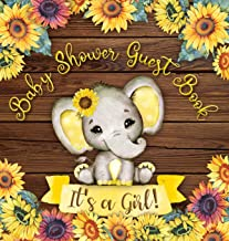 It's a Girl! Baby Shower Guest Book: Cute Elephant Baby Girl, Rustic Wooden Sunflower Yellow Floral Watercolor Theme Regis...