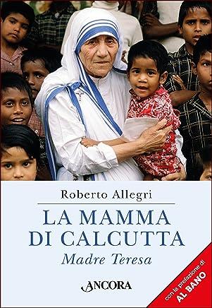 La mamma di Calcutta (Profili)
