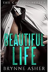 Beautiful Life: The Carpino Series Kindle Edition