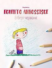 """Egberto arrossisce/Егберт червоніє: Libro illustrato per bambini: italiano-ucraìno (Edizione bilingue) (""""Egberto arrossisc..."""