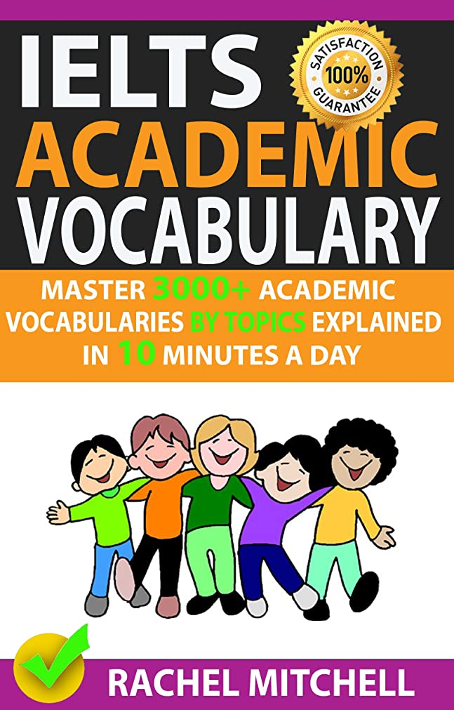 賠償最初は写真のIelts Academic Vocabulary: Master 3000+ Academic Vocabularies By Topics Explained In 10 Minutes A Day (English Edition)