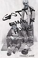 Gotta Find a Home: Conversations with Street People Paperback