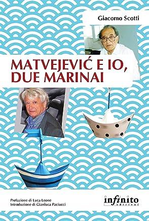 Matvejević e io, due marinai (Orienti)