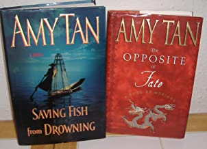 Saving Fish from Drowning & The Opposite of Fate by Amy Tan (2 Books)