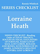 Lorraine Heath - SERIES CHECKLIST - Reading Order of TEXAS TRILOGY, ROGUES IN TEXAS, DAUGHTERS OF FORTUNE, HARD LOVIN' MAN, LOST LORDS, ROGUES AND ROSES, SCOUNDRELS OF ST. JAMES, LONDON'S GR