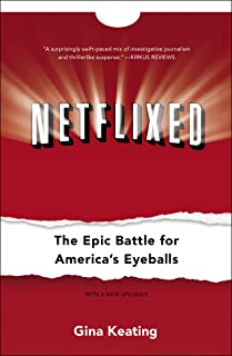 Netflixed: The Epic Battle for America's Eyeballs (English Edition)