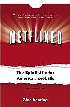 Netflixed: The Epic Battle for America's Eyeballs