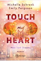 Touch My Heart (New York Dreams 2) Kindle Ausgabe