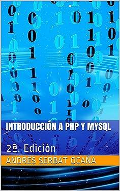 Introducción a PHP y MySQL: 2ª. Edición (Spanish Edition)