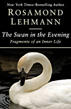 The Swan in the Evening: Fragments of an Inner Life