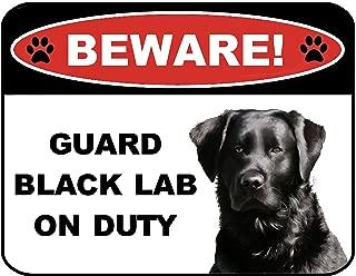 Beware Guard Black Lab on Duty (v1) 9 inch x 11.5 inch Laminated Dog Sign