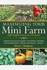 Maximizing Your Mini Farm: Self-Sufficiency on 1/4 Acre Kindle Edition