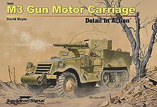 M3 Gun Motor Carriage Detail in Action - Hardcover