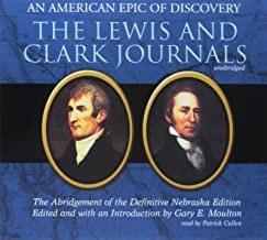 The Lewis and Clark Journals: An American Epic of Discovery: The Abridgement of the Definitive Nebraska Edition