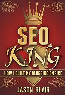 SEO King: How I Built My Blogging Empire [SEO Techniques Explained]