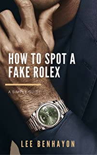 How to spot a fake Rolex: A simple guide to spotting a fake Rolex watch.