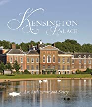 Kensington Palace: Art, Architecture and Society (The Paul Mellon Centre for Studies in British Art)
