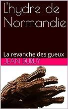 L'hydre de Normandie: La revanche des gueux (les hérities d'Azincourt t. 2) (French Edition)