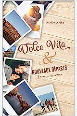 Dolce Vita & nouveaux départs: L'heure des choix (deuxième partie) Format Kindle