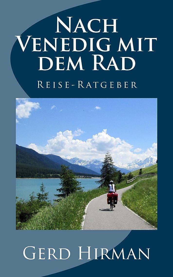 全部散歩炭水化物Nach Venedig mit dem Rad: Reise-Ratgeber (German Edition)