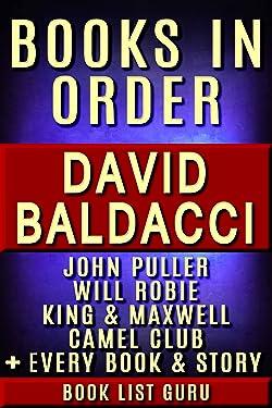 David Baldacci Books in Order: John Puller series, Will Robie series, Amos Decker series, Camel Club, King and Maxwell, Vega Jane, Shaw, stories, novels ... Baldacci biography. (Series Order Book 1)